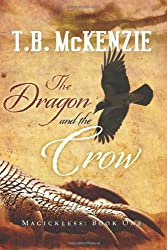 The Dragon and the Crow: Magickless: Book One: 1