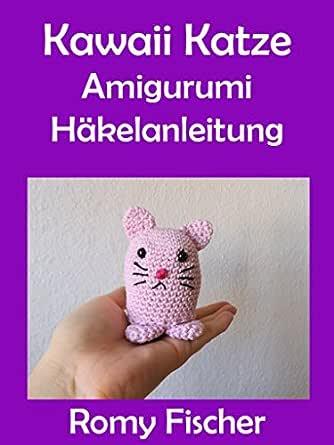 Eine süße Amigurumi Katze häkeln -kostenlose häkelanleitung und Video | 445x334