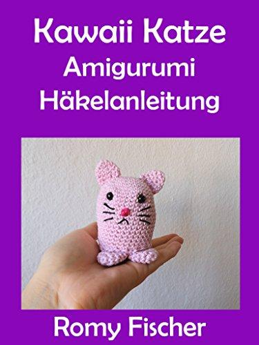 Kawaii Katze: Amigurumi Häkelanleitung