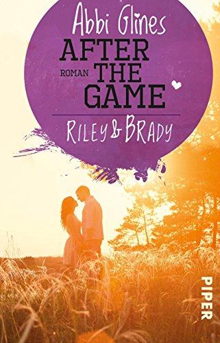 After the Game - Riley und Brady: Roman (Field Party 3) von [Glines, Abbi]