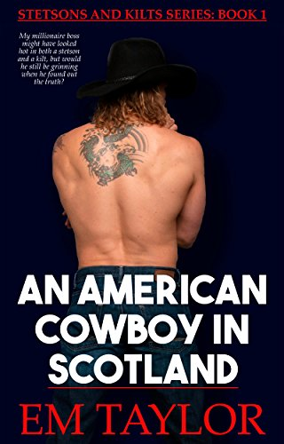 an-american-cowboy-in-scotland-stetsons-and-kilts-series-book-1-english-edition