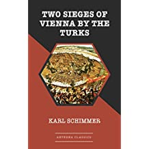 Two Sieges of Vienna by the Turks (English Edition)