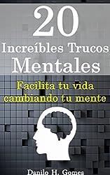 20 Increíbles Trucos Mentales (Spanish Edition)
