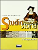 Studio storia. Tomo 2A: Il Cinquecento. Per la Scuola media