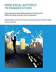 [(From Social Butterfly to Engaged Citizen : Urban Informatics, Social Media, Ubiquitous Computing, and Mobile Technology to Support Citizen Engagement)] [Edited by Marcus Foth ] published on (December, 2011)
