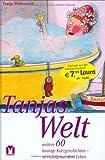 Tanjas Welt. Weitere 60 launige Geschichten - so richtig aus dem Leben - Tanja Wekwerth