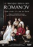 Le Tragique destin des Romanov : Treize années à la cour de Russie