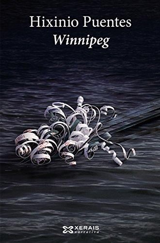 Winnipeg (Edición Literaria - Narrativa E-Book) (Galician Edition) par Hixinio Puentes