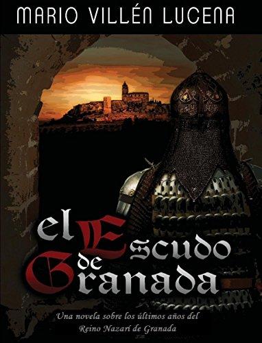 El escudo de Granada (Spanish Edition)