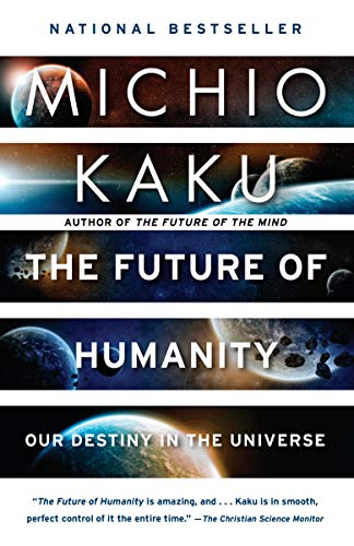 The Future of Humanity: Our Destiny in the Universe -