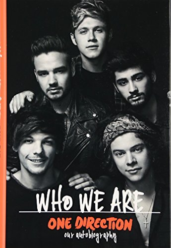 One Direction: Who We are : Our Official Autobiography