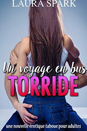 Un Voyage En Bus Torride: Une nouvelle érotique taboue pour adultes par  Laura Spark