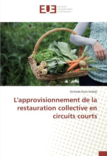 L'approvisionnement de la restauration collective en circuits courts par Atchade Kossi Sefadji