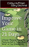 Improve Your Game in 21 Days: A Proven
