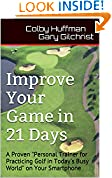 #9: Improve Your Game in 21 Days: A Proven
