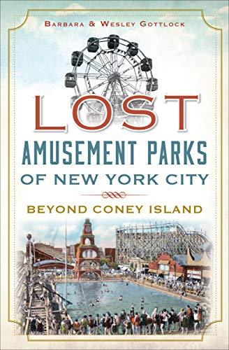 Lost Amusement Parks of New York City: Beyond Coney Island (English Edition)