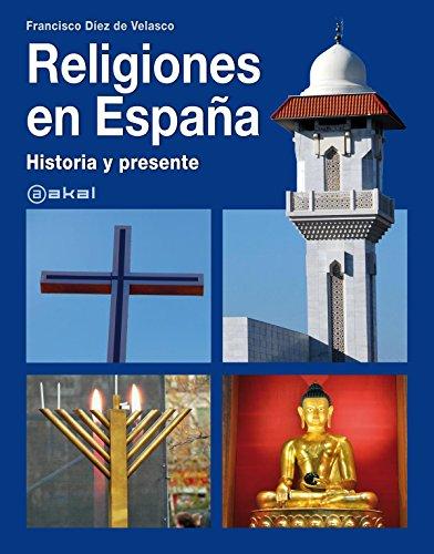 Religiones en España: historia y presente (Grandes temas) por Francisco Diez de Velasco