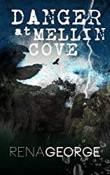 Danger At Mellin Cove (Mellin Cove Series Book 1)