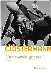 Une sacrée guerre: Daniel Costelle questionne et enregistre les réponses de l'auteur sur sa vie, sa guerre et ses aventures 1921-1945