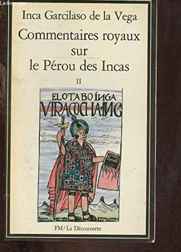 Commentaires royaux sur le Pérou des Incas tome II
