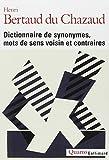 Dictionnaire de synonymes, mots de sens voisin et contraires