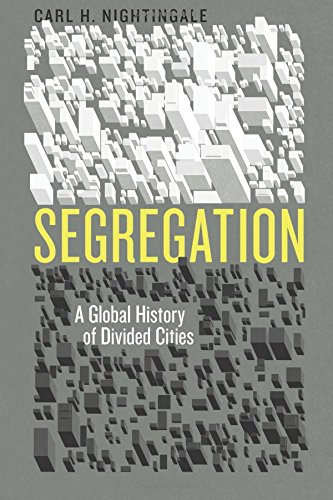 Segregation: A Global History of Divided Cities (Historical Studies of Urban America) por Carl Husemoller Nightingale