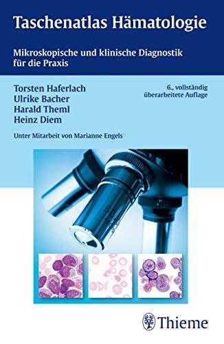Taschenatlas Hämatologie: Mikroskopische und klinische Diagnostik für die Praxis