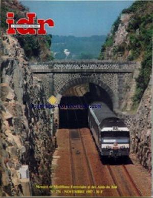 IDR [No 276] du 01/11/1987 - MODELISME - LANCEMENT N-¦ 3 DES MAURIENNES PLM ET SNCF - LA BOURBONNAIS DES TRAINS ROUSSEAU PAR H. WINTER - TROIS VOITURES CORAIL DE LIMA PAR PMF - R.I.O. METRALSACE DE LIMA PAR PMF - KANGOUROU DES OBB DE ROCO - LA CALAIS BRINDISI RMA PAR PMF - LA BB 16702 JOUEF LIVREE VERTE PAR PMF ÔÇô ACTUALITE - NOUVEAU SERVICE MINITEL LE CABRI - LE SALON DU TRAIN MINIATURE LEB DE LAUSANNE - MODELEXPO ÔÇô DOCUMENTS - L'EVOLUTION DES MAURIENNES (FIN) PAR M. J par Collectif
