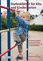 Stufenblätter für Kita und Kindergarten: Das Arbeitsmaterial für die individuelle Entwicklungsplanung mit dem Portfolio