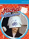 Michel in der Suppenschüssel (Digital Restauriert)