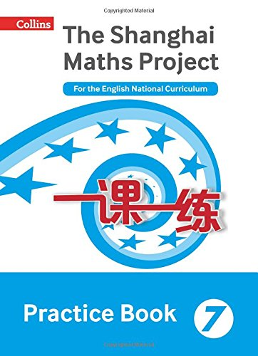 The Shanghai Maths Project Practice Book Year 7: For the English National Curriculum (Shanghai Maths)
