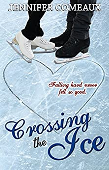 Crossing the Ice (Ice Series Book 1) (English Edition) di [Comeaux, Jennifer]