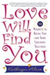 Love Will Find You: 9 Magnets to Brin...