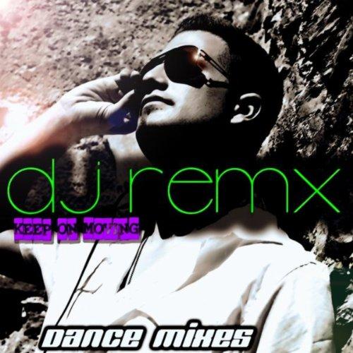DJ Remx-Keep On Moving (Dance Mixes)