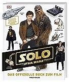 Solo: A Star Wars Story? Das offizielle Buch zum Film: Mit exklusiven Filmbildern und Einblick in den Millennium Falken - Pablo Hidalgo