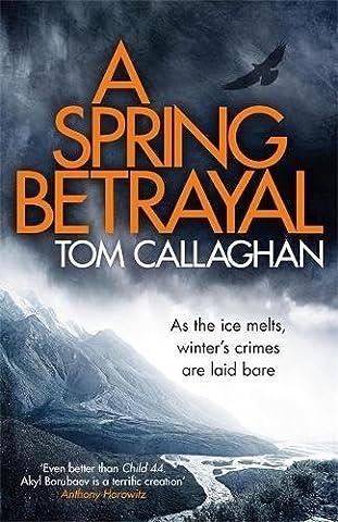 A Spring Betrayal: An Inspector Akyl Borubaev Thriller