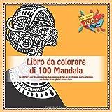 Libro da colorare di 100 Mandala - La felicità e la pace del cuore nascono dalla coscienza di fare ciò che riteniamo giusto e doveroso, non dal fare ciò che gli altri dicono e fanno.