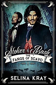 Stoker & Bash: The Fangs of Scavo by [Kray, Selina]