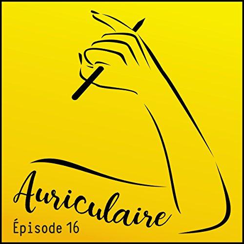 Couverture du livre Marie Spénale: Auriculaire le podcast 16
