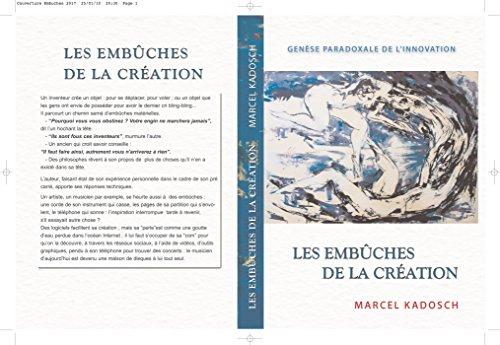 Couverture du livre Les embuches de la creation: Genèse paradoxale de l'innovation