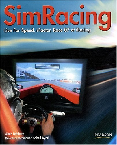SimRacing: Live For Speed, rFactor, Race 07 et iRacing