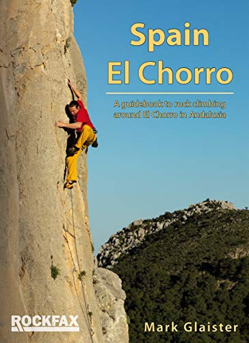 Spain - El Chorro (Rockfax Climbing Guide Series) por Mark Glaister
