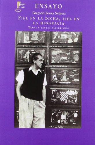 Fiel en la dicha, fiel en la desgracia.: Temas y textos albertianos (Humanidades) por Gregorio Torres Nebrera Torres Nebrera