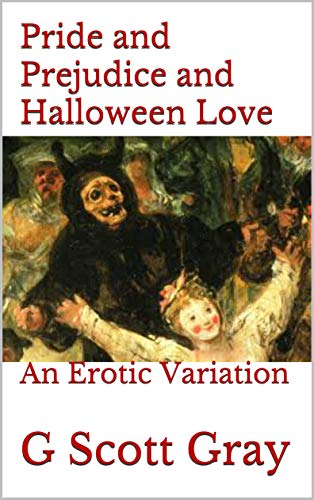 Pride and Prejudice and Halloween Love: An Erotic Variation (English Edition)