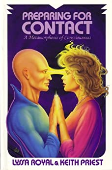 Preparing for Contact: A Metamorphosis of Consciousness (English Edition) par [Royal, Lyssa, Priest, Keith]