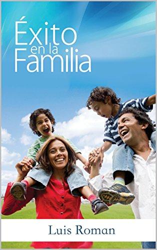 Éxito en la Familia por Luis Roman