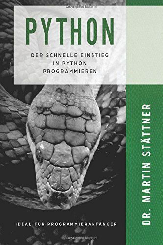 Python: Der schelle Einstieg in Python Programmieren (Python Helden)