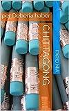 Chittagong: per Debería haber (English Edition)