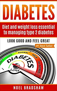 Diabetes:  Diet And Weight Loss Essential To Managing Type 2 Diabetes (diabetes Nutrition, Diabetes Type 2, Diabetes Recipes, Diabetes Quick Guide) por Noel Bradshaw epub
