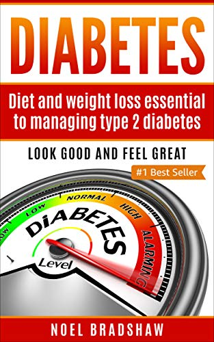 Diabetes:  Diet And Weight Loss Essential To Managing Type 2 Diabetes (diabetes nutrition, diabetes type 2, diabetes recipes, diabetes quick guide) (English Edition)